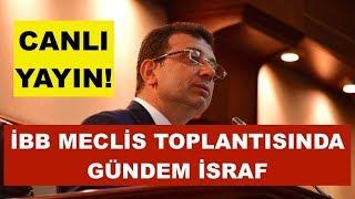 İBB MECLİS TOPLANTISI / 09 EYLÜL 2019