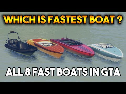 GTA 5 ONLINE : WHICH IS FASTEST BOAT ? (JETMAX, SPEEDER, SQUALO, TROPIC, SEASHARK, DINGHY AND MORE )
