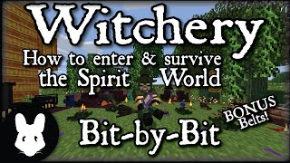 Witchery: How to enter & survive in the Spirit World - Bit-by-Bit (BONUS Belts!)