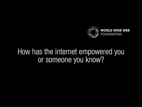 How has the internet empowered you? | Web Foundation