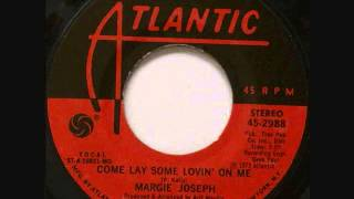 Margie Joseph - Come Lay Some Lovin