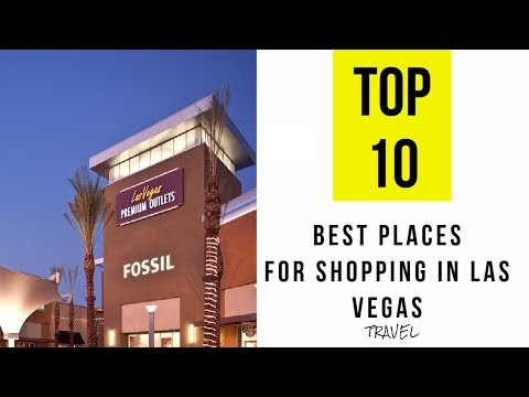 TOP 10. Best Places for Shopping in Las Vegas