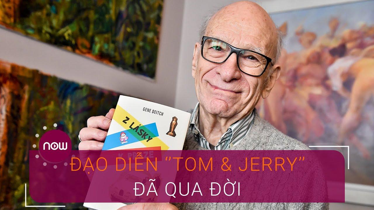 """Đạo diễn """"Tom & Jerry"""" qua đời ở tuổi 95   VTC Now"""
