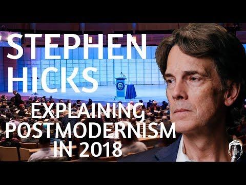 Stephen Hicks - Explaining Postmodernism In 2018