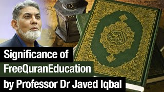 How 'FreeQuranEducation' can Change Your Life Forever? by @Professor Dr Javed Iqbal - Urdu/Hindi