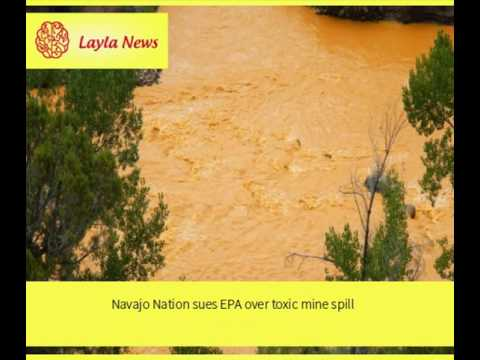 Navajo Nation sues EPA over toxic mine spill  |  By : CNN