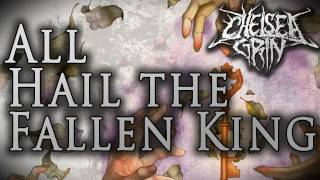 "Chelsea Grin - ""All Hail The Fallen King"" feat. Phil Bozeman of Whitechapel (lyrics)"