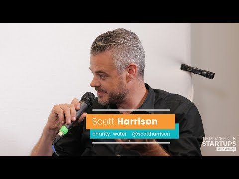 E966 Scott Harrison, Charity: Water: Raising $400M+ To Bring Clean Water To All, Scaling NPO W/ SaaS
