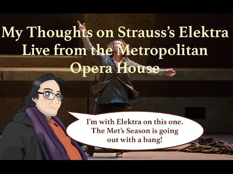 My Thoughts on Strauss's Elektra Live from the Metropolitan Opera House