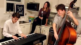 Lady Be Good Toronto Jazz Trio (Kitchen Rehearsal Sessions)