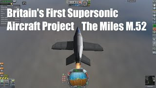 Britain's First Supersonic Aircraft Project - The Miles M.52