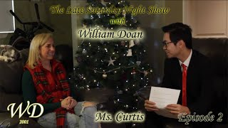The Late Saturday Night show with William Doan- episode 2: Part 2