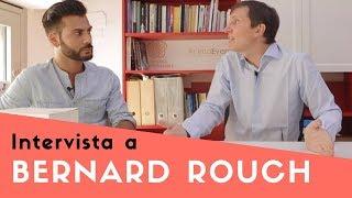 Intervista a Bernard Rouch - ogni attimo di vita è sacro