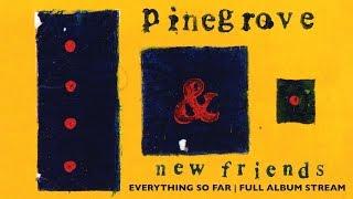 Pinegrove Everything So Far FULL ALBUM STREAM.mp3