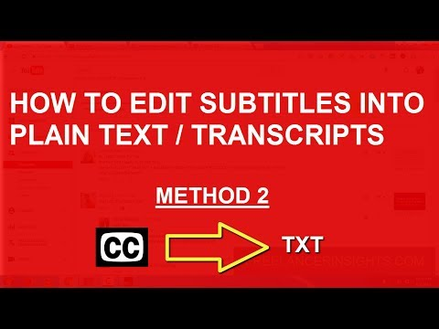 How to Edit Subtitles into Plain Text OR Transcripts [METHOD 2]
