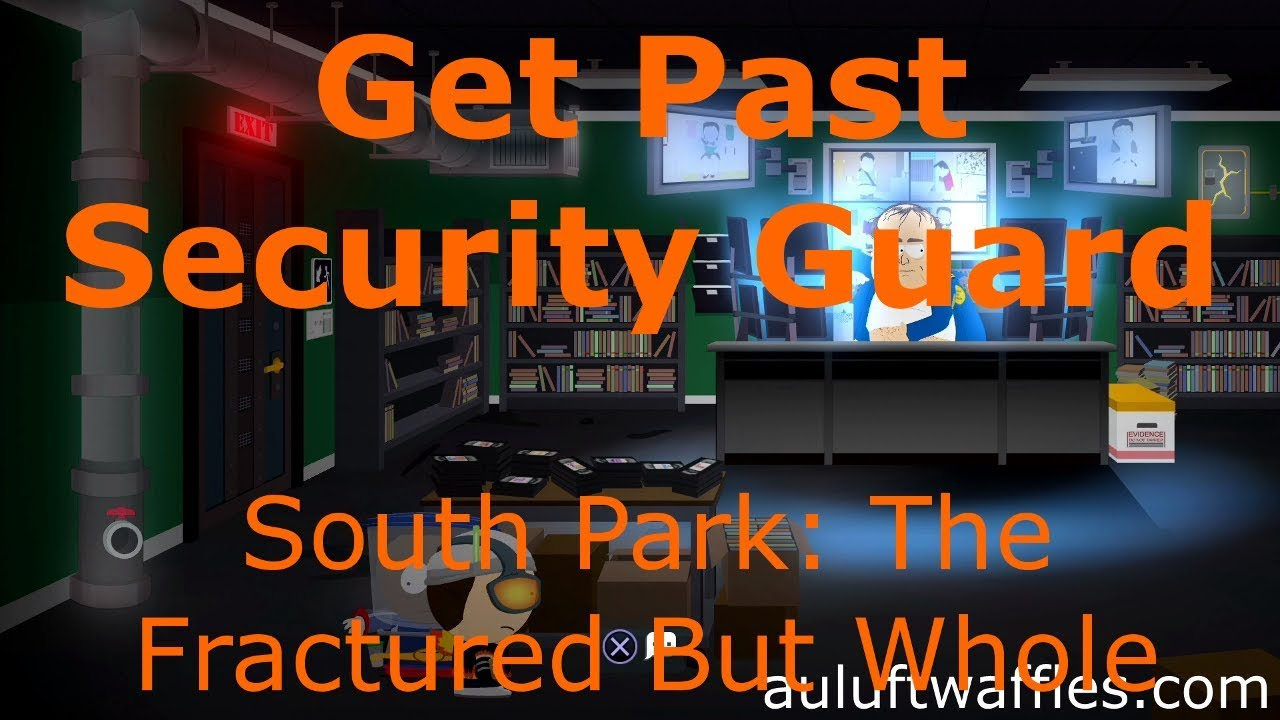 Get Past Security Guard Find Classi South Park The