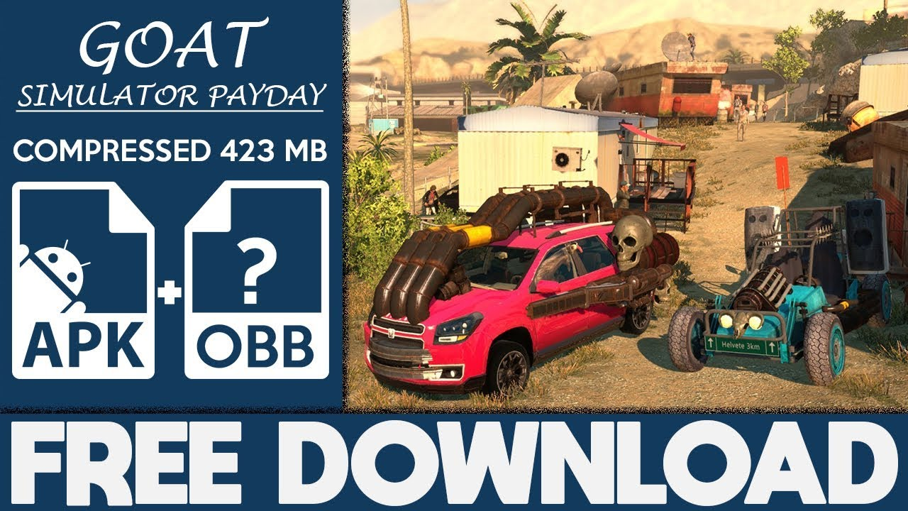 How To Download Goat Simulator Payday Apk OBB Free Full Game 2019  #Smartphone #Android