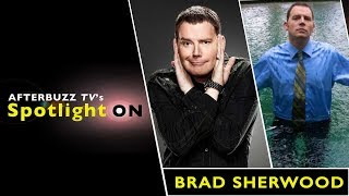 Brad Sherwood Interview | AfterBuzz TV's Spotlight On