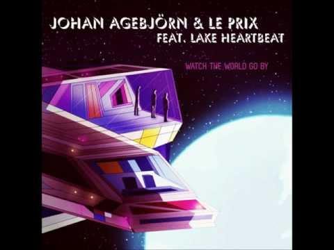 JOHAN AGEBJÖRN & LE PRIX - Watch The World Go By (Ft. Lake Heartbeat) - Skatebård Extended Remix