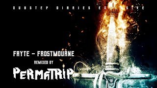 Fayte - Frostmourne (Perma-Trip Remix) [Dubstep Diaries Exclusive]