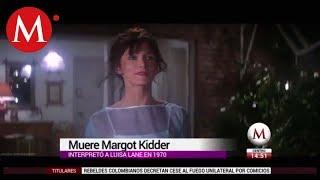 Murió Margot Kidder, Luisa Lane