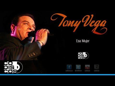 Esa Mujer, Tony Vega - Audio