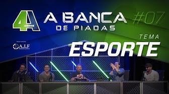 BANCA DE PIADAS - ESPORTE - #07 Participação Ale Oliveira