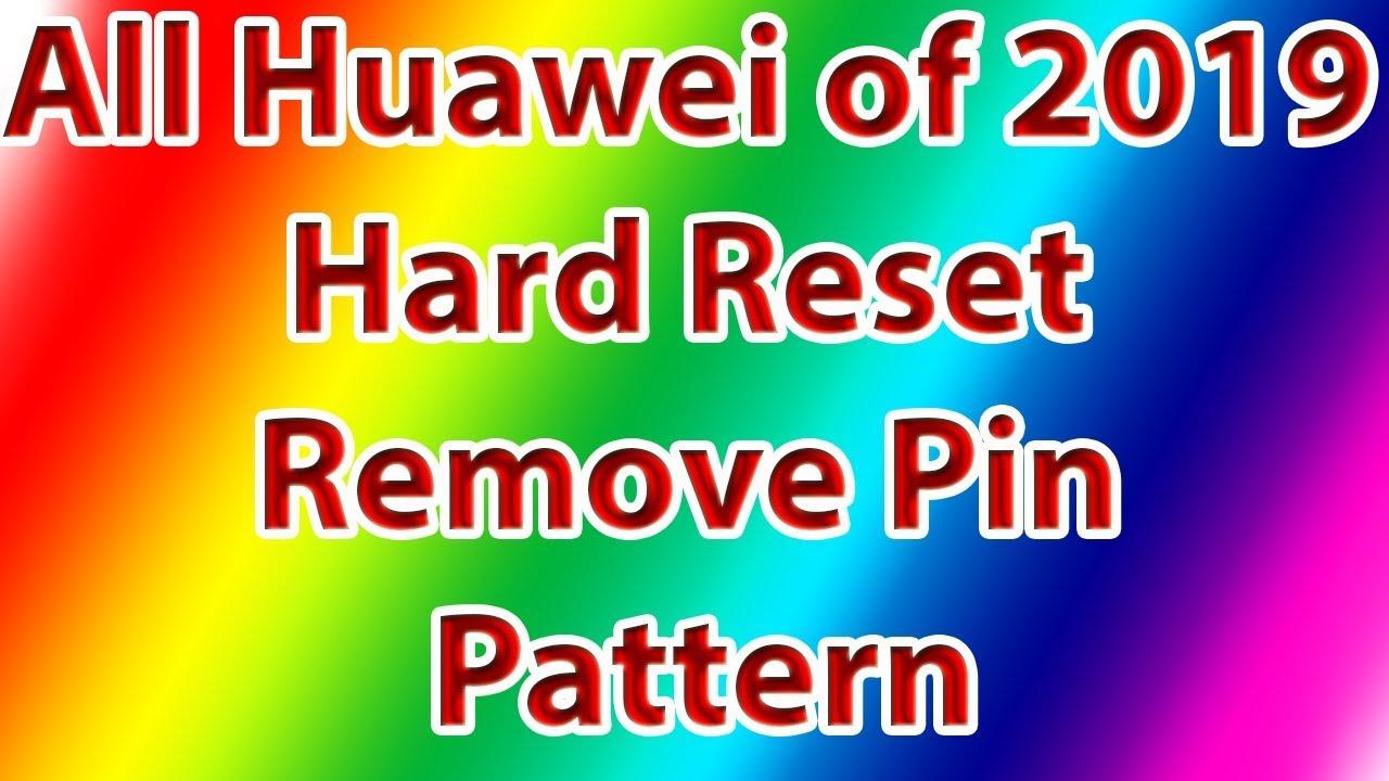 Huawei Y6 Prime Hard Reset,All Huawei Reset Pattern,Pin,Code