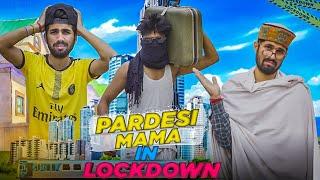 PARDESI MAMA IN LOCKDOWN || परदेसी मामा 2 || FUNNY VIDEO || KANGRA BOYS