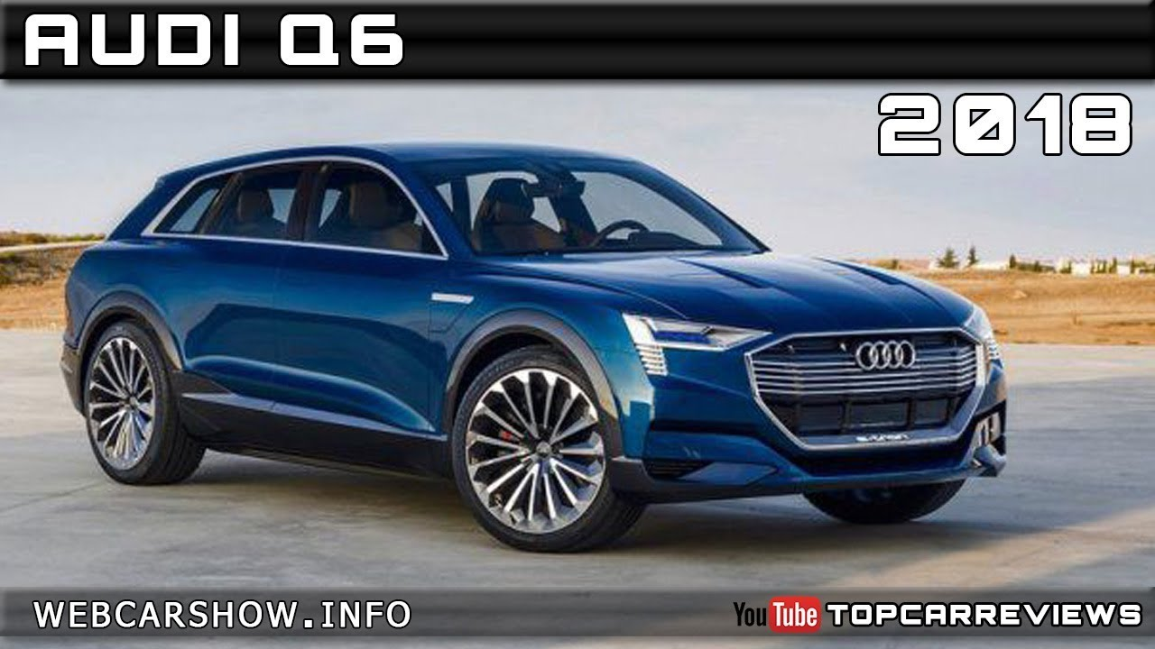 2018 audi q6 review rendered price specs release date [ 1280 x 720 Pixel ]