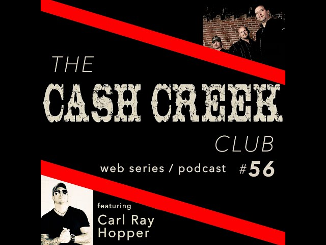 The Cash Creek Club #56 (special guest Carl Ray Hopper) Country Music Talk Show