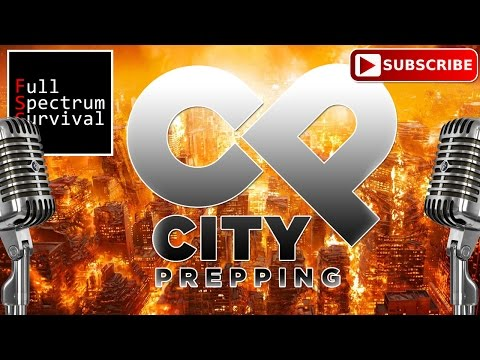 How To Survive When The Cities Burn - Urban Preparedness With City Prepping