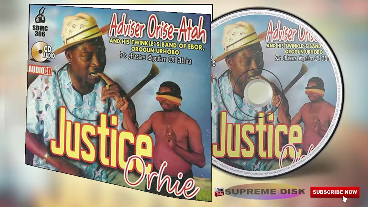 Download Urhobo Music: Adviser Orise-Atah - Justice Orhie (Full Album)