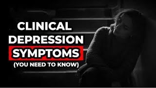The Symptoms of Clinical Depression (You Need To Know)