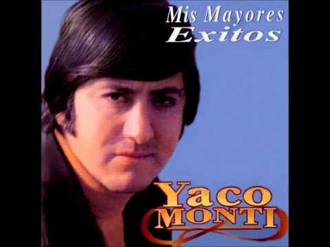 Que Tienen Tus Ojos - Yaco Monti - Siempre...