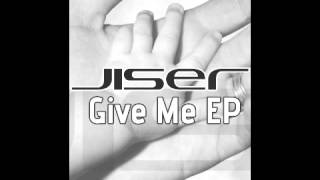 Official - Jiser - Give Me