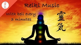 Reiki Music, Chakra Healing, With bell every 3 minutes