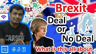 Brexit, everything you should know about it. Deal or No Deal and what is a hard or soft Brexit deal?