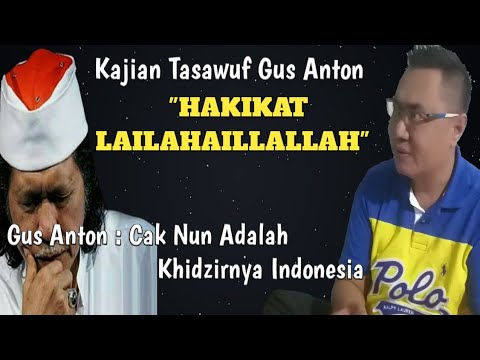 gus-anton-|-hakikat-lailahaillallah-|-cak-nun-hidzirnya-indonesia