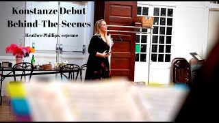 Konstanze Role Debut - Behind the Scenes with Heather Phillips