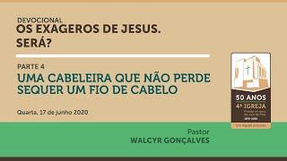 OS EXAGEROS DE JESUS. SERÁ? | Parte 4