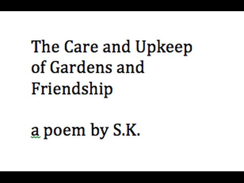 The Care and Upkeep of Gardens and Friendship - Spoken Word Poetry