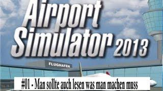 Airport Simulator 2013 - Let´s Demo #01 - Man sollte auch lesen was man machen muss