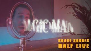 """""""MAGIC MAN"""" - Brave Shores Half Live Vol 2"""