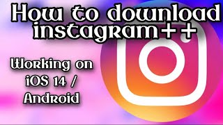 Download Instagram++| How to download instagram++ on iOS / Android