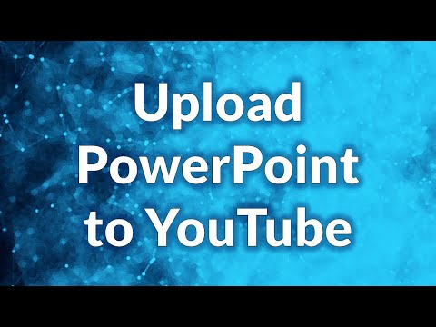 Upload PowerPoint to YouTube