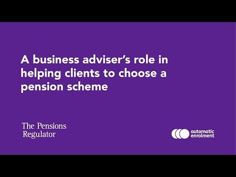 A business adviser's role in helping clients to choose a pension scheme