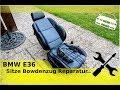 BMW E36 Sitze Bowdenzug Reparatur..
