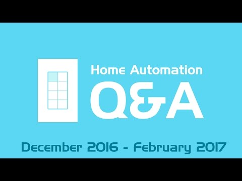 Home Automation Q&A - Winter 2017