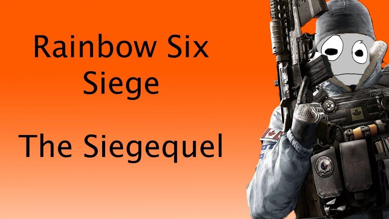 Rainbow Six Siege 2: The Siegequel
